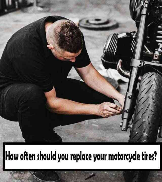 how often to change motorcycle tires