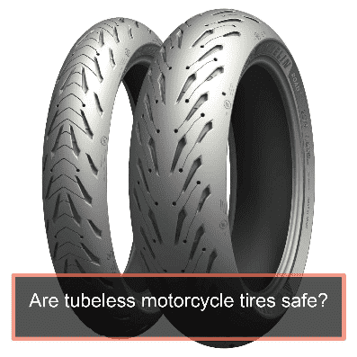 Are tubeless motorcycles tires safe