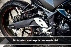 do tubeless motorcycle tires need air
