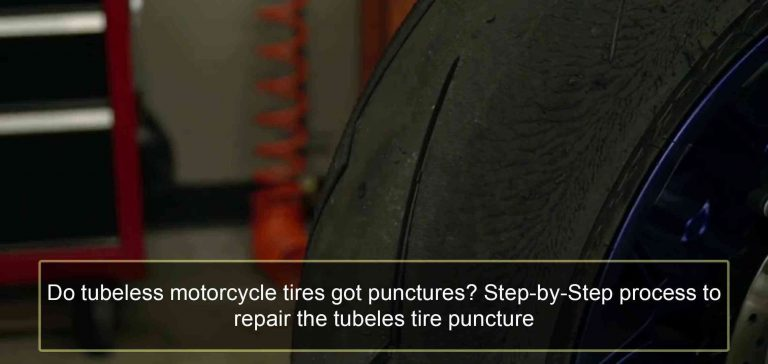 Do tubeless motorcycle tires got puncture
