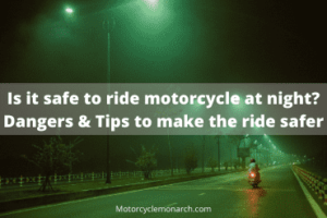 Is it safe to ride motorcycle at night