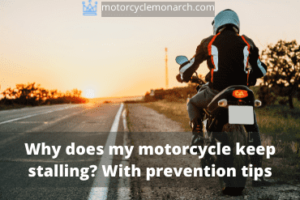 Why does my motorcycle stall? With prevention tips