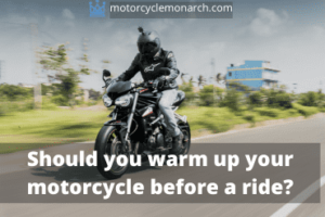 Should you warm up your motorcycle before a ride?