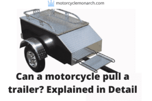 Can a motorcycle pull a trailer?